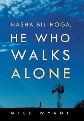 Nasha Bil Hoga, He Who Walks Alone (Hardback)