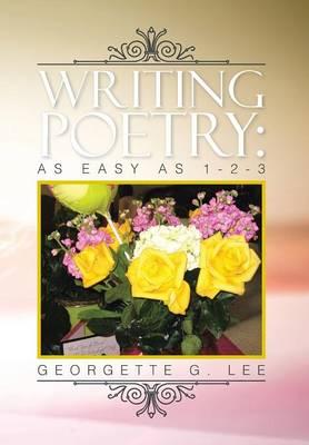 Writing Poetry: As Easy as 1-2-3 (Hardback)