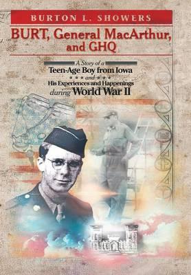 Burt, General MacArthur, and Ghq (Hardback)