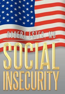 Social Insecurity (Hardback)