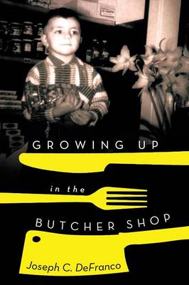 Growing Up in the Butcher Shop (Paperback)