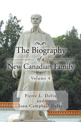The Biography of a New Canadian Family Volume 4: Volume 4 (Paperback)