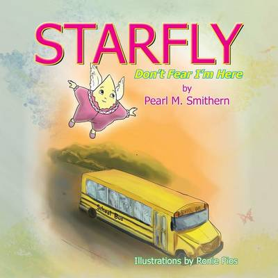 Starfly: Don't Fear I'm Here (Paperback)