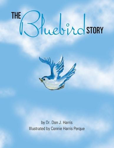 The Bluebird Story (Paperback)