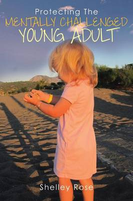 Protecting the Mentally Challenged Young Adult (Paperback)