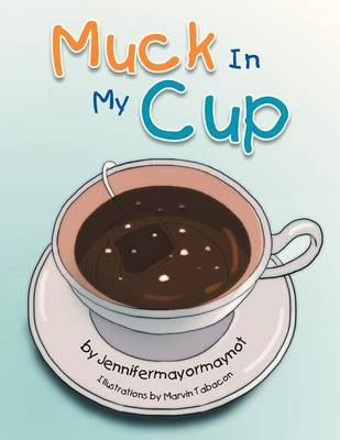 Muck in My Cup (Paperback)
