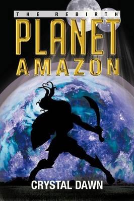Planet Amazon: The Rebirth (Paperback)