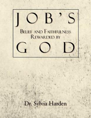 Job's Belief and Faithfulness Rewarded by God (Paperback)