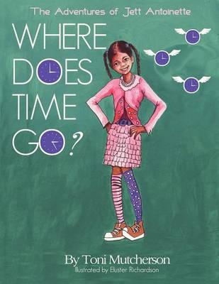 The Adventures of Jett Antoinette: Where Does Time Go? (Paperback)