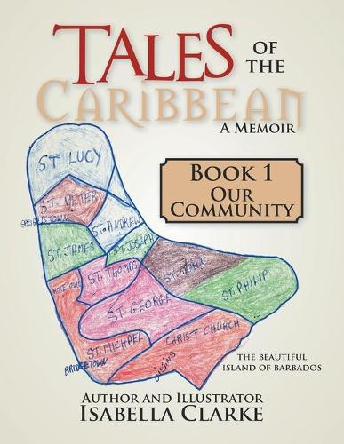 Tales of the Caribbean a Memoir: Book 1 Our Community (Paperback)