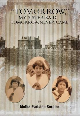 Tommorrow My Sister Said, Tomorrow Never Came (Hardback)