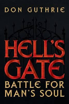 Hell's Gate: Battle for Man's Soul (Paperback)