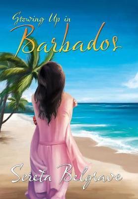Growing Up in Barbados (Hardback)