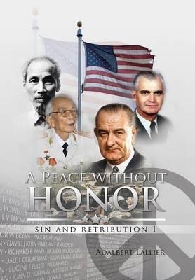 A Peace Without Honor: Sin and Retribution I (Hardback)