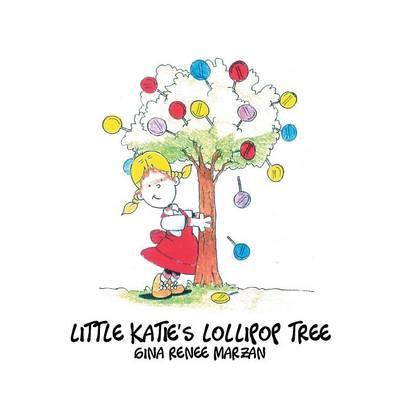 Little Katie's Lollipop Tree (Paperback)
