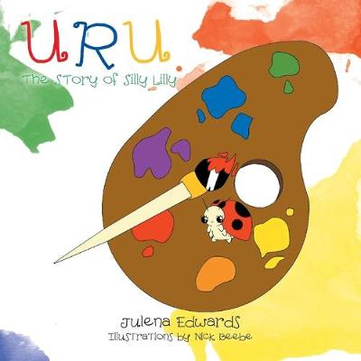 U R U The Story of Silly Lilly: The Story of Silly Lilly (Paperback)