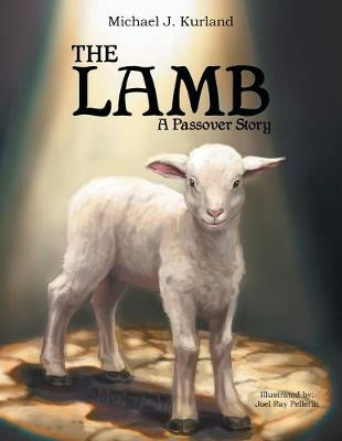 The Lamb: A Passover Strory (Paperback)