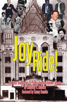 Joy Ride! the Stars and Stories of Philly's Famous Uptown Theater (Paperback)