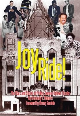 Joy Ride! the Stars and Stories of Philly's Famous Uptown Theater (Hardback)