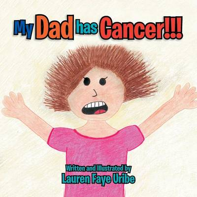 My Dad Has Cancer !!! (Paperback)