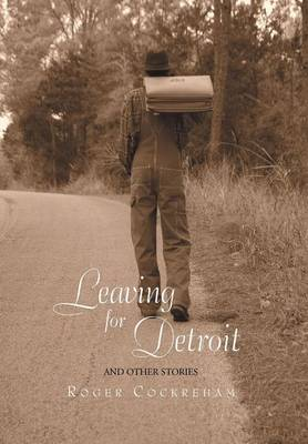 Leaving for Detroit: And Other Stories (Hardback)