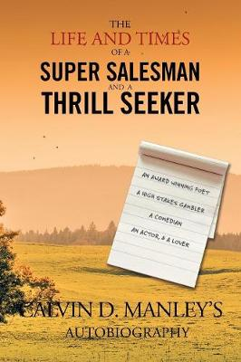 The Life and Times of a Super Salesman and a Thrill Seeker (Paperback)