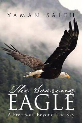 The Soaring Eagle: A Free Soul Beyond the Sky (Paperback)