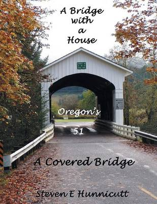 A Bridge with a House...a Covered Bridge (Paperback)
