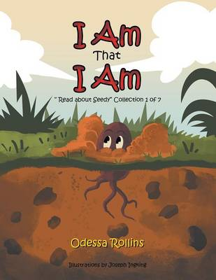 I Am That I Am: Said the Little Seed (Paperback)