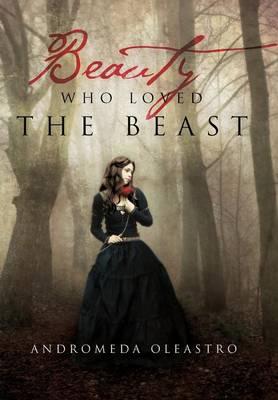 Beauty Who Loved the Beast (Hardback)