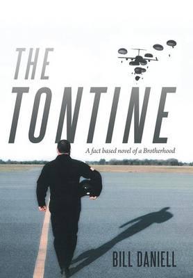 The Tontine: A Fact Based Novel of a Brotherhood (Hardback)
