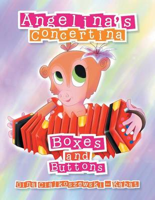 Angelina's Concertina: Boxes and Buttons (Paperback)