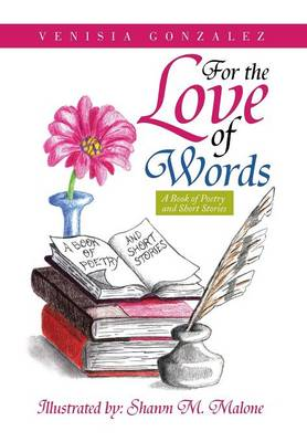For the Love of Words: A Book of Poetry and Short Stories (Hardback)