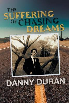The Suffering of Chasing Dreams (Paperback)