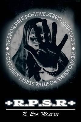 Responsible. Positive. Street. +Rebellion+: R.P.S.+R+ (Paperback)