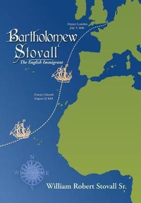 Bartholomew Stovall: The English Immigrant (Hardback)