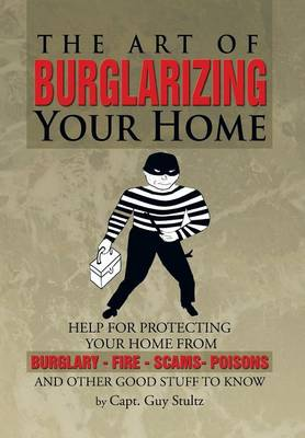 The Art of Burglarizing Your Home (Hardback)
