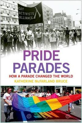 Pride Parades: How a Parade Changed the World (Hardback)