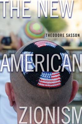 The New American Zionism (Paperback)