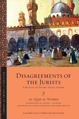 Disagreements of the Jurists: A Manual of Islamic Legal Theory - Library of Arabic Literature (Paperback)