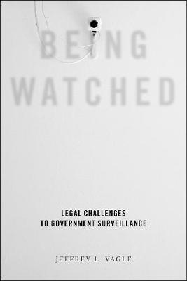 Being Watched: Legal Challenges to Government Surveillance (Hardback)