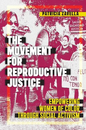 The Movement for Reproductive Justice: Empowering Women of Color through Social Activism - Social Transformations in American Anthropology (Paperback)