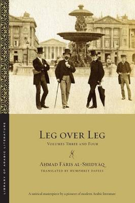 Leg over Leg: Volumes Three and Four - Library of Arabic Literature (Paperback)