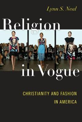 Religion in Vogue: Christianity and Fashion in America (Paperback)