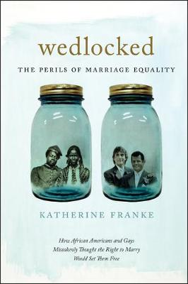 Wedlocked: The Perils of Marriage Equality - Sexual Cultures (Paperback)
