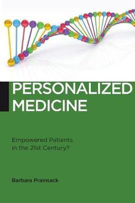 Personalized Medicine: Empowered Patients in the 21st Century? - Biopolitics (Paperback)