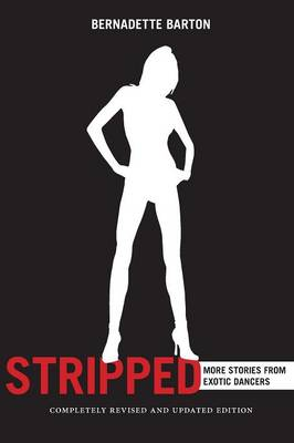Stripped, 2nd Edition: Inside the Lives of Exotic Dancers (Paperback)