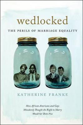 Wedlocked: The Perils of Marriage Equality - Sexual Cultures (Hardback)