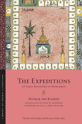 The Expeditions: An Early Biography of Muhammad - Library of Arabic Literature (Paperback)