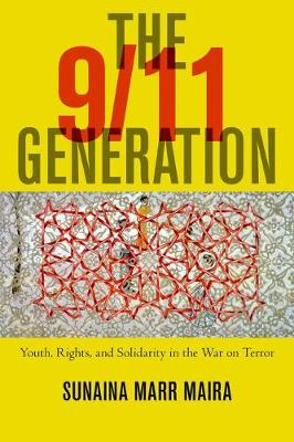The 9/11 Generation: Youth, Rights, and Solidarity in the War on Terror (Hardback)